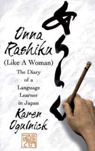 Onna Rashiku [Like a Woman]: The Diary of a Language Learner in Japan