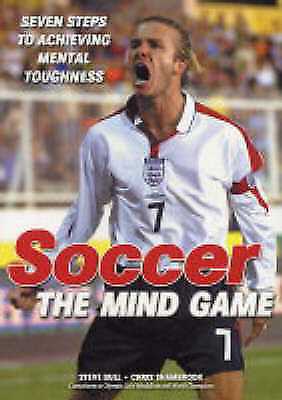 1 of 1 - Soccer, The Mind Game: Seven Steps to Achieving Mental Toughness, Shambrook, Chr
