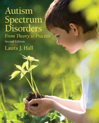 Autism Spectrum Disorders : From Theory to Practice by Laura J. Hall (2012,...