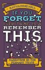 If You Forget Everything Else, Remember This: Parenting in the Primary Years by Katherine Hill (Hardback, 2015)