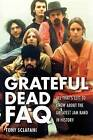 Grateful Dead FAQ: All That's Left to Know About the Greatest Jam Band in History by Tony Sclafani (Paperback, 2013)
