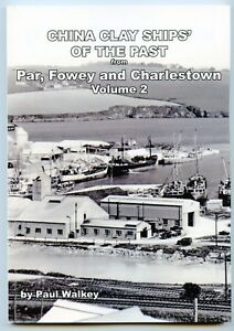 China-Clay-Ships-039-of-the-Past-Fowey-Par-amp-Charlestown-Vol-2-1950-039-s-to-1990