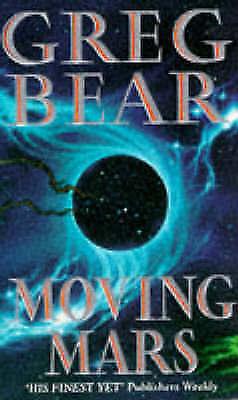Moving Mars by Greg Bear (Paperback, 1994)