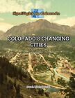 Colorado's Changing Cities: Then and Now by Sarah Machajewski (Hardback, 2016)