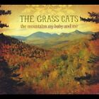 The Mountains My Baby and Me by The Grass Cats (CD, Sep-2012, CD Baby (distributor))