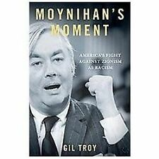 Moynihan's Moment: America's Fight Against Zionism as Racism, Troy, Gil, Very Go