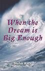 When the Dream Is Big Enough by Racz, Stefan Racz (Paperback / softback, 2001)