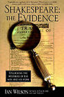 Shakespeare: The Evidence: Unlocking the Mysteries of the Man and His Work by MR Ian Wilson, Aan Wilson (Paperback / softback, 1999)
