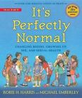 It's Perfectly Normal: Changing Bodies, Growing Up, Sex, and Sexual Health by Robie H Harris (Paperback / softback, 2016)