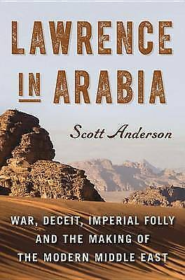 1 of 1 - Lawrence in Arabia: War, Deceit, Imperial Folly and the Making of the Modern Mid