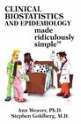 Clinical Biostatistics Made Ridiculously Simple by Ann Weaver, Stephen Goldberg (Paperback / softback, 2011)
