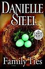 Family Ties by Danielle Steel (2010, Paperback, Large Type)