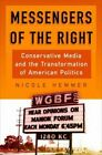 Messengers of the Right: Conservative Media and the Transformation of American Politics by Nicole Hemmer (Hardback, 2016)