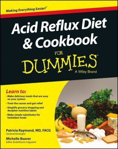 Acid Reflux Diet and Cookbook For Dummies [For Dummies Series] 2