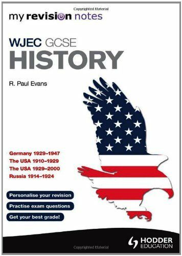 My Revision Notes WJEC GCSE History (MRN) By R. Paul Evans