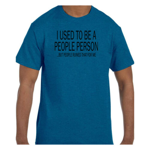 Funny Tshirt I Used To Be A People Person But People Ruined It For Me Short//Long