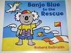 Banjo Blue to the Rescue by Richard Galbraith (Paperback, 2008)
