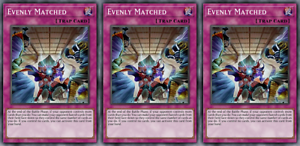 Evenly Matched YUGIOH ORICA 3x-SET HANDMADE CUSTOM CARDS