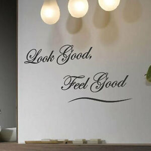 Look Good Feel Good Art Wall Quote Stickers Wall Decals Words