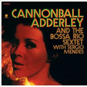 Adderley-Cannonball-And-The-Bossa-Rio-Sextet-With-Sergio-Mendes-New-Vinyl