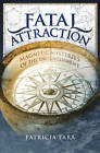 Fatal Attraction: Magnetic Mysteries of the Enlightenment by Patricia Fara (Hardback, 2005)