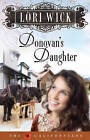 Donovan's Daughter by Lori Wick (Paperback, 2007)