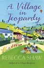 A Village in Jeopardy by Rebecca Shaw (Paperback, 2013)