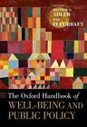 The Oxford Handbook of Well-Being and Public Policy by Oxford University Press Inc (Hardback, 2016)