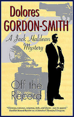 1 of 1 - NEW Off the Record (Jack Haldean Murder Mystery) by Dolores Gordon-Smith