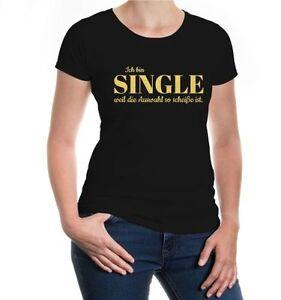 Damen-Kurzarm-Girlie-T-Shirt-Ich-bin-Single-weil-die-Auswahl-so-scheisse-ist