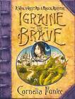 Igraine the Brave by Cornelia Funke (Hardback, 2007)