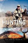 Tales of Hunting: Deer, Elk, and Antelope in the Western States by Col Jr John H Roush (Paperback / softback, 2011)