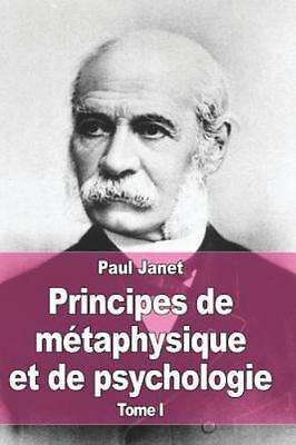 Principes de métaphysique et de psychologie. T.1 (Éd.1897) - Paul Janet
