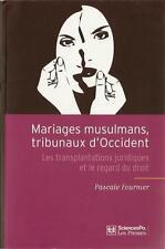 MARIAGES MUSULMANS - TRIBUNAUX D'OCCIDENT : TRANSPLANTATIONS JURIDIQUES - DROIT