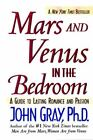 Mars and Venus in the Bedroom : A Guide to Lasting Romance and Passion by John Gray (2001, Paperback)