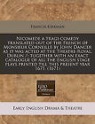Nicomede a tragi-comedy translated out of the French of Monsieur Corneille by Jo
