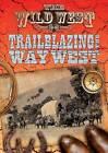 Trailblazing the Way West by Frederick Nolan (Hardback, 2015)