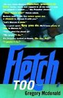 Fletch, Too by Gregory Mcdonald (Paperback, 2002)