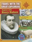 Explore with Henry Hudson by Tim Cooke (Hardback, 2014)