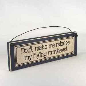 DONT-MAKE-ME-RELEASE-MY-FLYING-MONKEYS-Funny-Oz-Signs