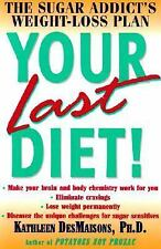 Your Last Diet! : The Sugar Addict's Weight-Loss Plan by Kathleen DesMaisons (20