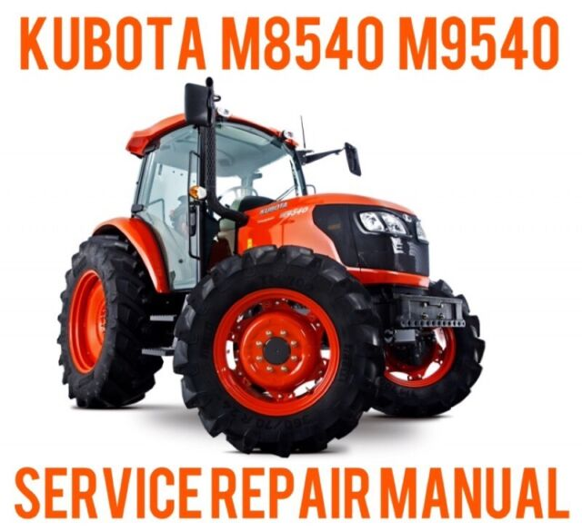 Kubota M8540 M9540 Tractor Workshop Service Repair Manual on