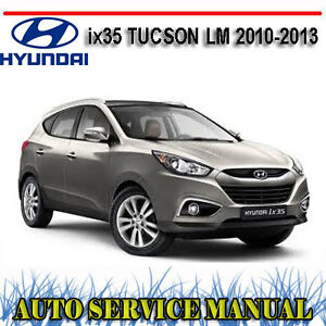 hyundai ix35 tucson lm 2010 2013 workshop repair service manual rh ebay com au Hyundai Ix35 2016 service manual hyundai tucson ix35