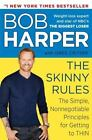 Skinny Rules: The Skinny Rules : The Simple, Nonnegotiable Principles for Getting to Thin by Bob Harper and Greg Critser (2012, Hardcover)