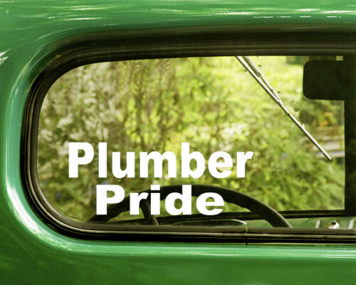 2 PLUMBER PRIDE DECALS Sticker For Car Window Bumper Laptop Rv Truck