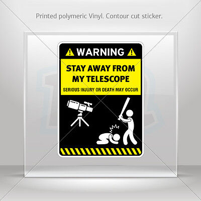Decals Sticker Funny Stay Away From My Telescope Vehicle st5 X4X87