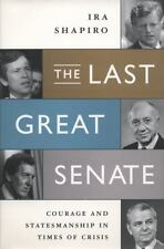 The Last Great Senate: Courage and Statesmanship in Times of Crisis