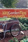 100 Garden Tips and Timesavers by Walter Chandoha (Paperback / softback, 2005)