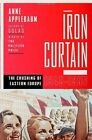 Iron Curtain : The Crushing of Eastern Europe, 1944-1956 by Anne Applebaum (2012, Hardcover)