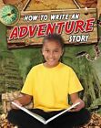 How to Write an Adventure Story by Natalie Hyde (Hardback, 2014)